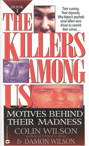 The Killers Among Us: Motives Behind Their Madness