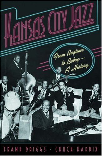 kansas-city-jazz-from-ragtime-to-bebop-a-history