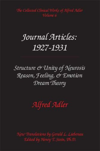 The Collected Clinical Works of Alfred Adler, Vol 6-Journal Articles 1927-31