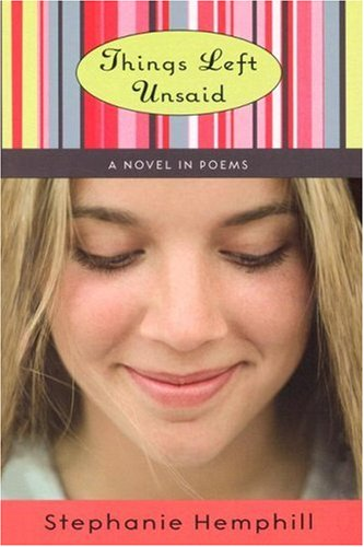 Things Left Unsaid: A Novel in Poems