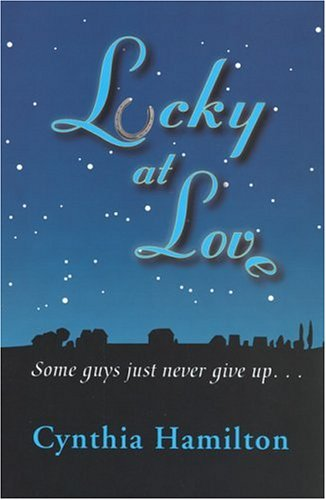 Lucky at Love: Some Guys Just Never Give Up...