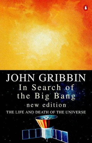 In Search of the Big Bang: The Life and Death of the Universe--New Edition