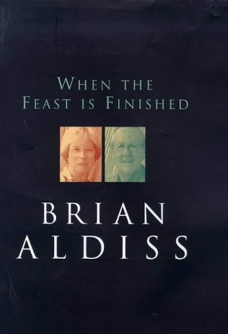 When The Feast Is Finished by Brian W. Aldiss