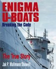 Enigma U-Boats: Breaking the Code - The True Story