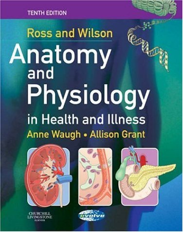 Ross and Wilson Anatomy and Physiology in Health and Illness by Anne ...