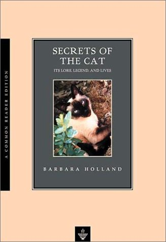 Ebook Secrets of the Cat: It's Lore, Legend, and Lives by Barbara Holland DOC!