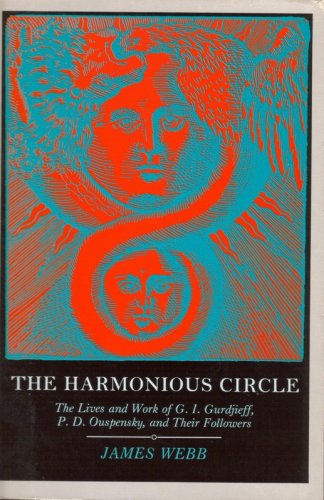 The Harmonious Circle: The Lives and Work of G. I. Gurdjieff, P.D. Ouspensky, and Their Followers