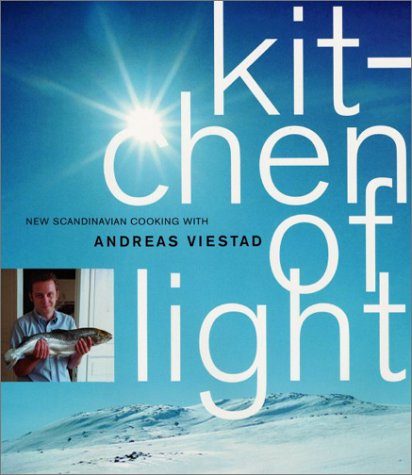 Kitchen of light new scandinavian cooking with andreas viestad by kitchen of light new scandinavian cooking with andreas viestad by andreas viestad workwithnaturefo