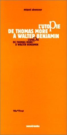 L'utopie De Thomas Moore A Walter Benjamin