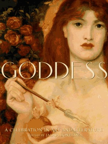 Goddess: A Celebration in Art and Literature