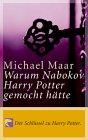 Warum Nabokov Harry Potter Gemocht Hätte: [Der Schlüssel Zu Harry Potter! ; Mit Einem Nachwort Zu Harry V]