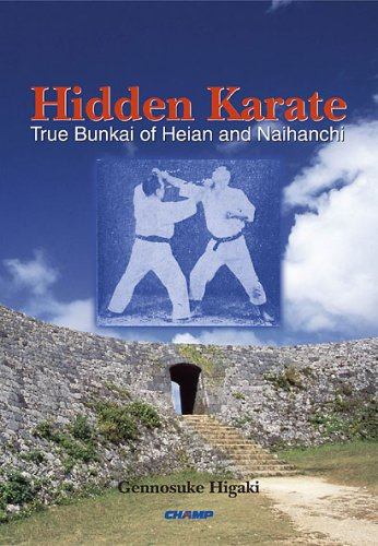 Hidden Karate: The True Bunkai For Heian Katas And Naihanchi