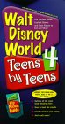Walt Disney World 4 Teens by Teens : The Hottest Rides, Coolest Shows, and Best Places to Eat and Shop!