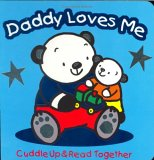 Daddy Loves Me (Cuddle Up & Read Together)