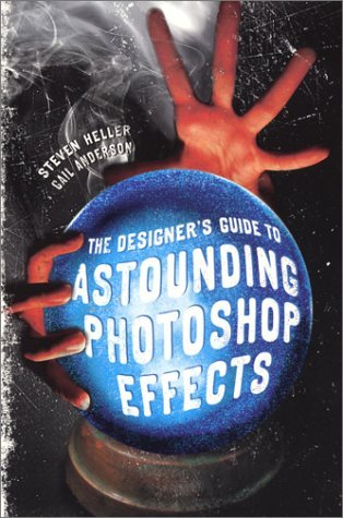 The Designer's Guide to Astounding Photoshop Effects