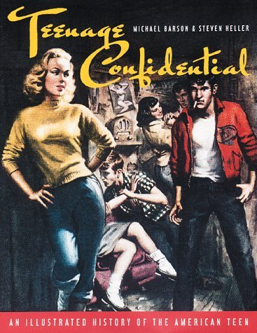 Teenage Confidential: An Illustrated History of the American Teen
