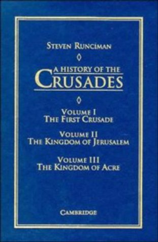 A History Of The Crusades 3 Volume Set by Steven Runciman
