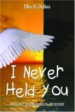 I Never Held You by Ellen M. DuBois