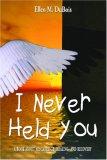 I Never Held You by Ellen M. DuBois