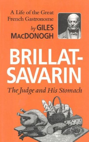 Brillat-Savarin: The Judge and His Stomach