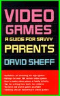 Video Games:: A Guide for Savvy Parents