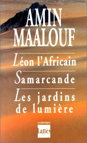 Léon l'Africain / Samarcande / Les Jardins de lumière