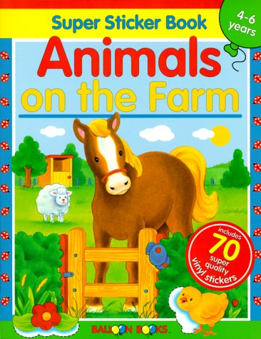 Balloon: Animals on the Farm Super Sticker Book [With 70 Reusable Vinyl Stickers]