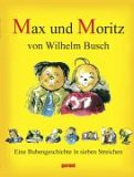Max und Moritz. Eine Bubengeschichte in sieben Streichen