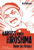 Barfuß Durch Hiroshima 01. Kinder Des Krieges