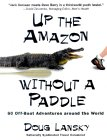 Up the Amazon Without a Paddle