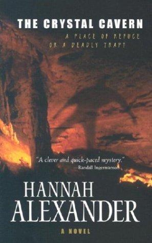The Crystal Cavern by Hannah Alexander