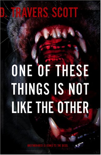 One of These Things Is Not Like the Other by D. Travers Scott
