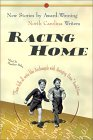 Racing Home: New Stories by Award-Winning North Carolina Writers
