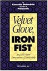 Velvet Glove, Iron Fist: And 101 Other Dimensions Of Leadership