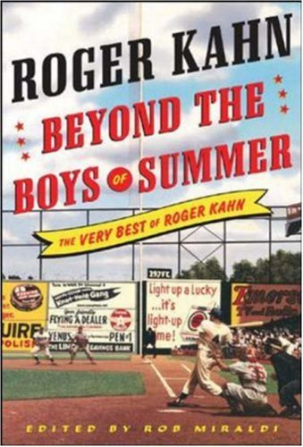 Beyond the Boys of Summer by Roger Kahn