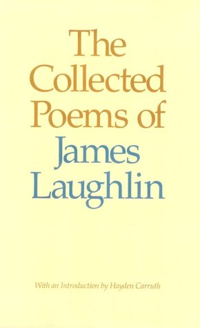 Collected Poems of James Laughlin (The)