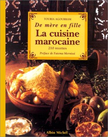 La Cuisine Marocaine... De Mère En Fille:  310 Recettes