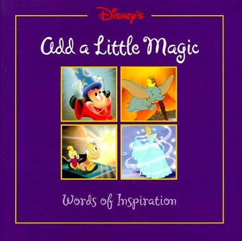 Disney's Add a Little Magic: Words of Inspiration