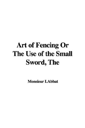 the-art-of-fencing-or-the-use-of-the-small-sword
