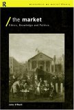 The Market: Ethics, Knowledge, And Politics