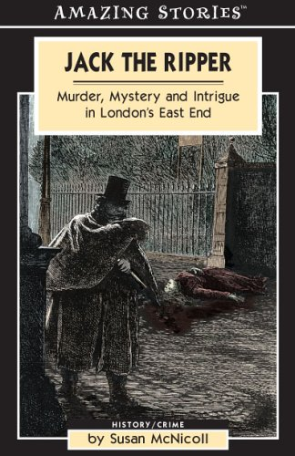 Jack the Ripper: Murder, Mystery and Intrigue in London's East End