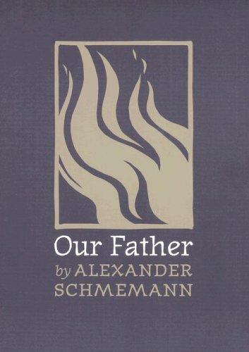 Our Father by Alexander Schmemann