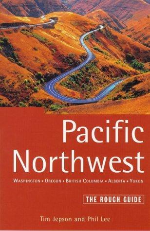 The Rough Guide to Pacific Northwest 2: Washington, Oregon, British Columbia, Alberta, Yukon