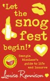 Let the Snog Fest Begin!: Georgia Nicolson's Guide to Life and Luuurve
