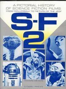 """S F 2: A Pictorial History Of Science Fiction Films From """"Rollerball"""" To """"Return Of The Jedi"""""""