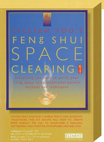 Lillian Too's Feng Shui Space Clearing Kit: Everything You Need to Purify Your Living Spaces Using Traditional Eastern Methods and Techniques