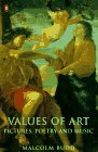 Values of Art: Pictures, Poetry and Music