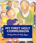 My First Holy Communion: Sunday Mass And Daily Prayers