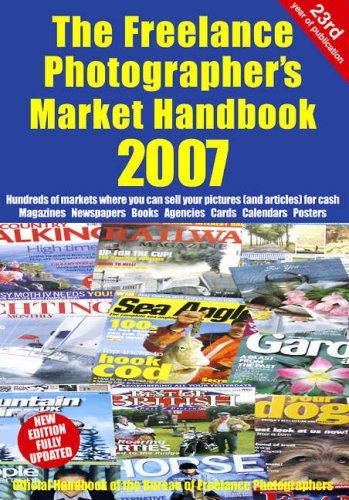 Freelance Photographers Market Handbook 2007