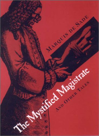 The Mystified Magistrate and Other Tales by Marquis de Sade